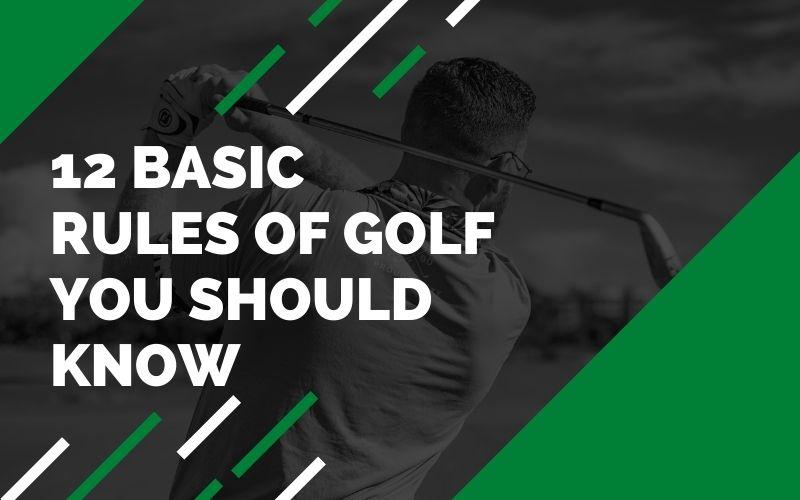 12 Basic Rules Of Golf